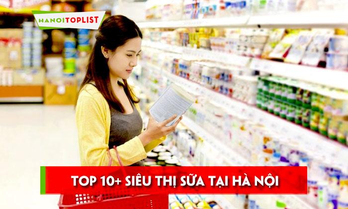 top-10-sieu-thi-sua-tai-ha-noi-duoc-cac-me-lua-chon