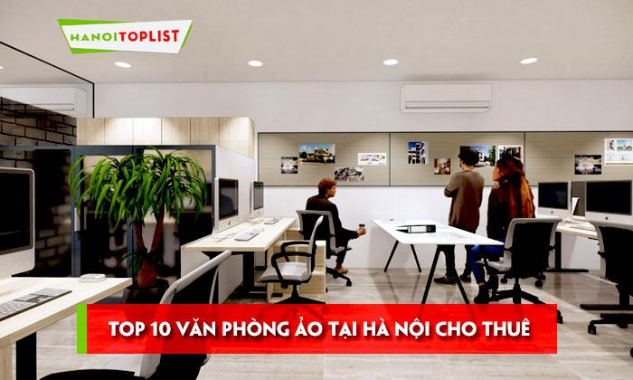 top-10-van-phong-ao-tai-ha-noi-cho-thue-uy-tin-nhat