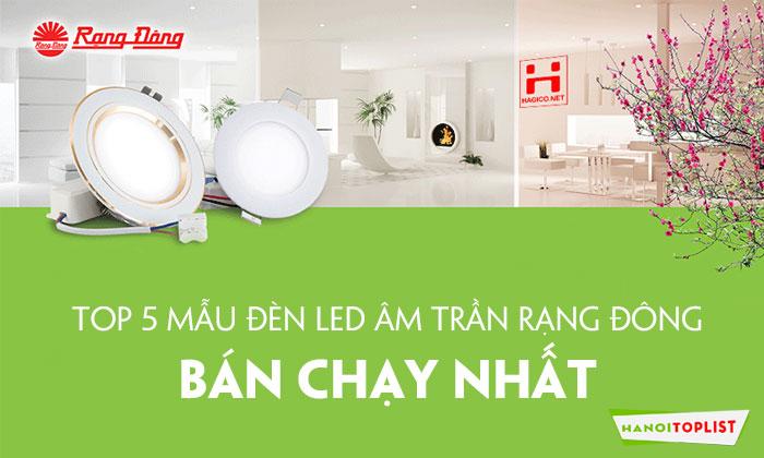 top-5-mau-den-led-am-tran-rang-dong-ban-chay