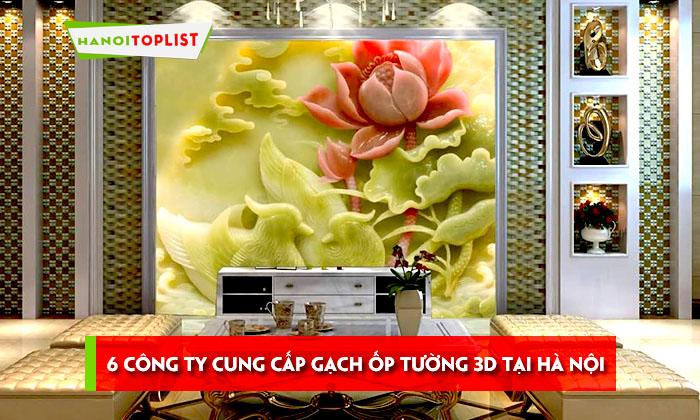 top-6-cong-ty-cung-cap-gach-op-tuong-3d-tai-ha-noi