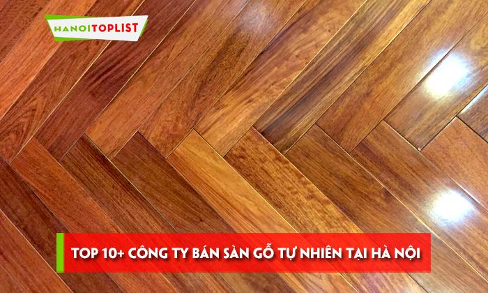 top-10-cong-ty-ban-san-go-tu-nhien-tai-ha-noi-re-uy-tin
