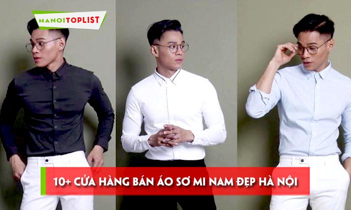 top-10-cua-hang-ban-ao-so-mi-nam-dep-ha-noi