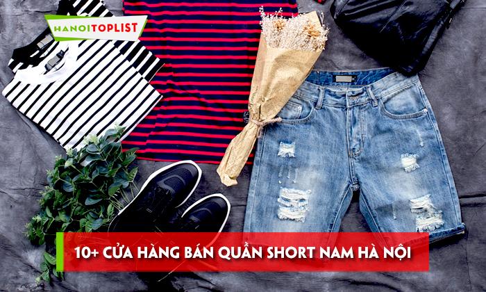 top-10-cua-hang-ban-quan-short-nam-ha-noi-sieu-dep