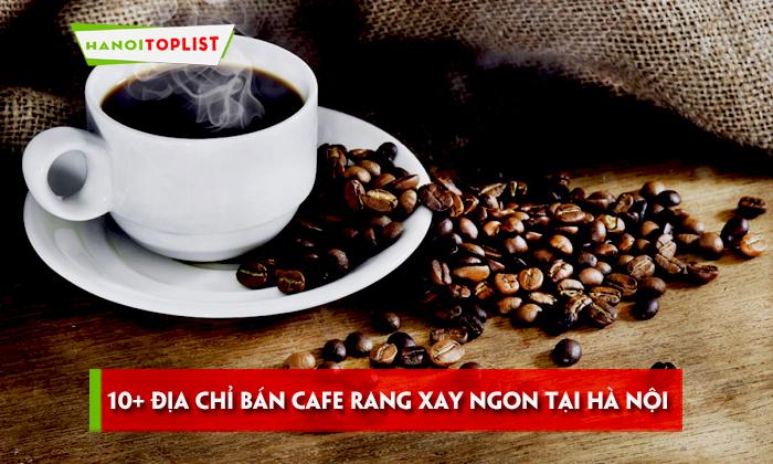 top-10-dia-chi-ban-cafe-rang-xay-ngon-tai-ha-noi