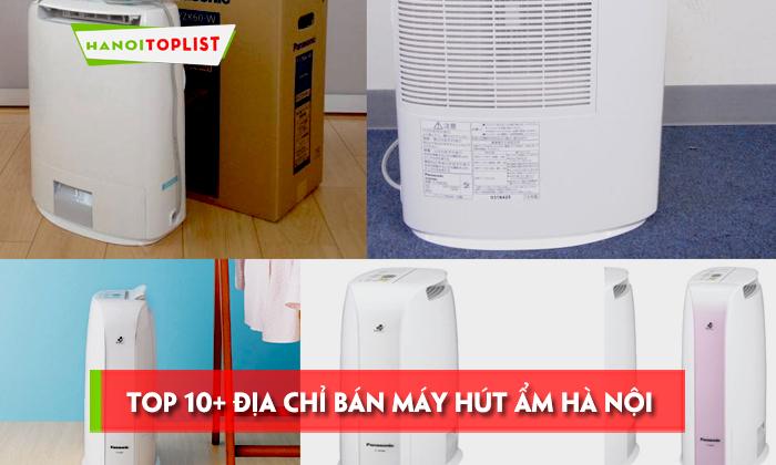top-10-dia-chi-ban-may-hut-am-ha-noi