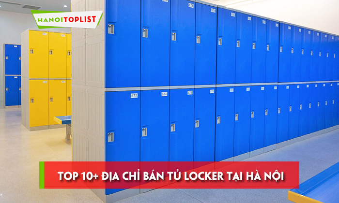 top-10-dia-chi-ban-tu-locker-tai-ha-noi-uy-tin-chat-luong