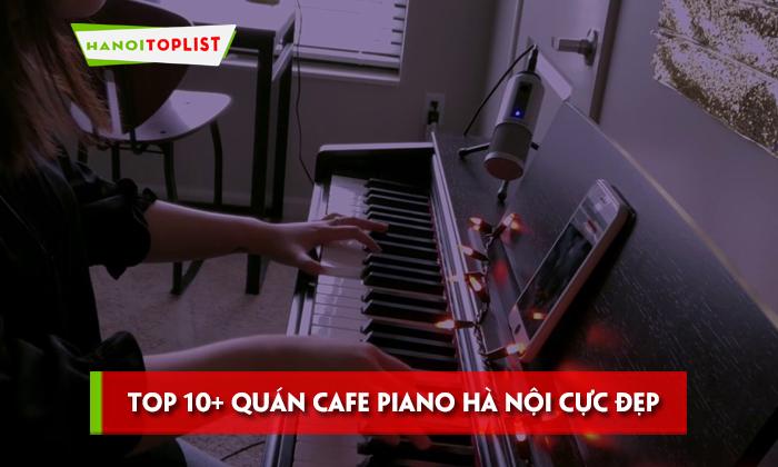 top-10-quan-cafe-piano-ha-noi-cuc-dep-cuc-chill
