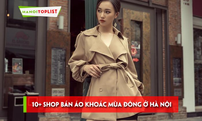 top-10-shop-ban-ao-khoac-mua-dong-o-ha-noi-re-dep