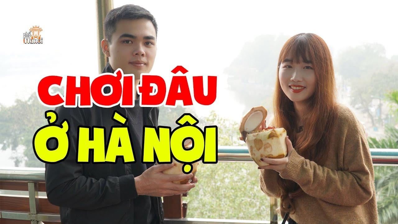 Ăn gì chơi gì với người Yêu tại Hà Nội #hnp