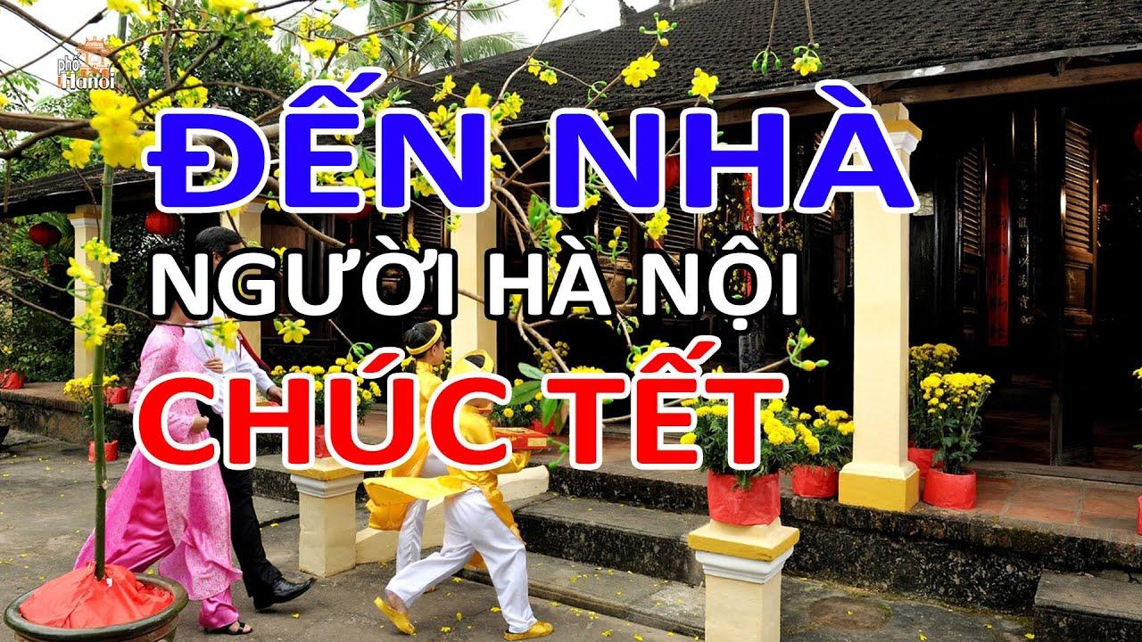 Đến nhà người Hà Nội chúc Tết đầu năm và những mong muốn trong năm mới #hnp