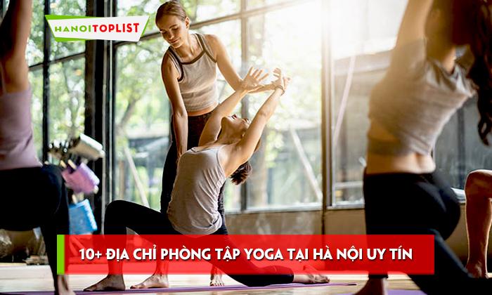 top-10-dia-chi-phong-tap-yoga-tai-ha-noi-uy-tin-chat-luong