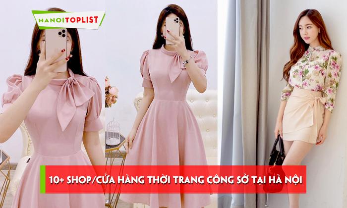 top-10-shop-cua-hang-thoi-trang-cong-so-tai-ha-noi