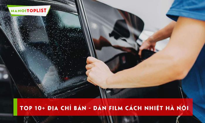 top-10-dia-chi-ban-dan-film-cach-nhiet-uy-tin-ha-noi-hanoitoplist