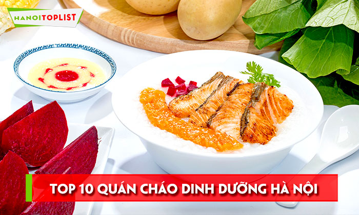 diem-mat-10-quan-chao-dinh-duong-ha-noi-dam-bao-nhat