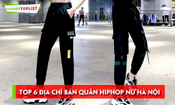 top-6-dia-chi-ban-quan-hiphop-nu-ha-noi-chat-nhat