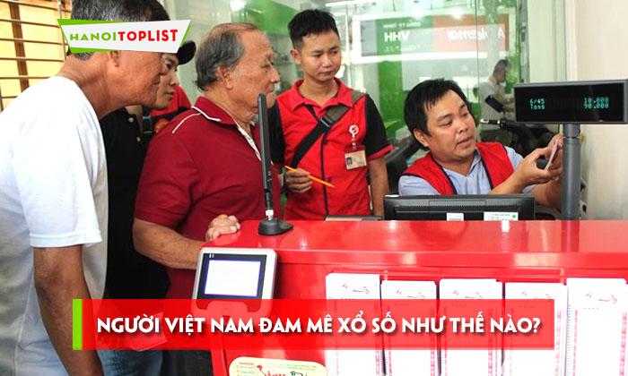nguoi-viet-nam-dam-me-xo-so-nhu-the-nao